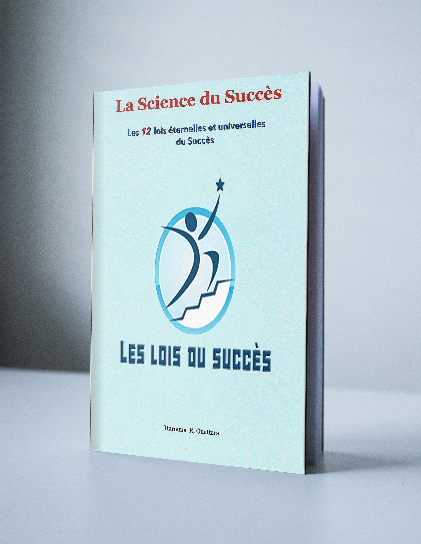 La science du succès : les 12 lois éternelles et universelles du succès